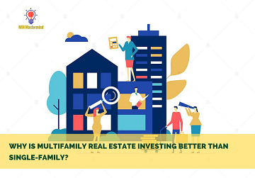 Why is multifamily investing better than single-family? Well, that is one of the most frequent questions that lingers on an investor's mind and this article answers the very same question.