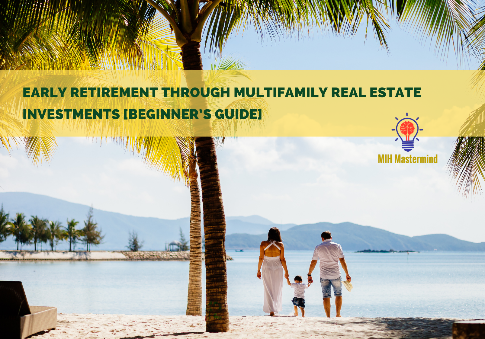 Early Retirement Through Multifamily Real Estate Investments [Beginner's Guide]