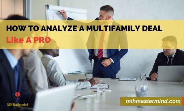 How To Analyze a Multifamily Real Estate Deal Like A Pro