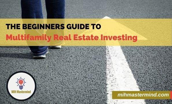 Beginners Guide to Multifamily Real Estate Investing